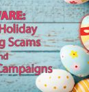 Easter Holiday Phishing Scams And Malware Campaigns